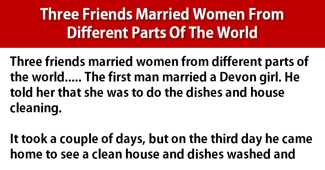 Three Friends Married Women From Different Parts Of The